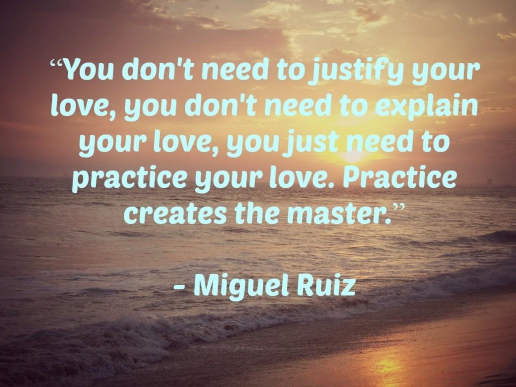 Miguel Ruiz - Practice Quote