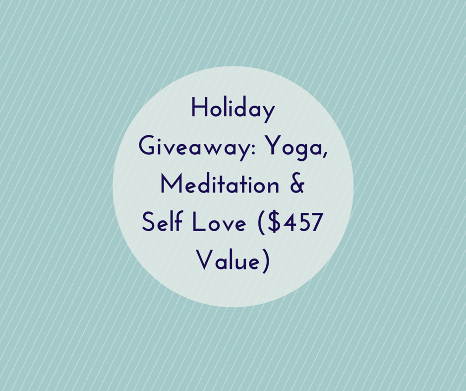 Holiday Giveaway: Yoga, Meditation & Self Love ($457 Value)